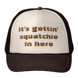 It's Gettin' Squatchie In Here - Squatchin Hat