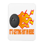 Its Getting Hot In Here Rectangular Magnets