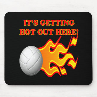Its Getting Hot Out Here Mouse Pad