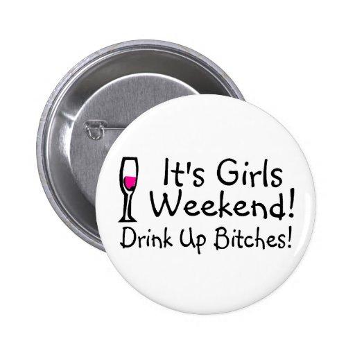 Its Girls Weekend Buttons