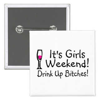 Its Girls Weekend Drunk Up Wine 2 Inch Square Button