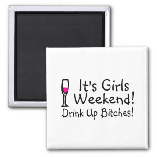 Its Girls Weekend Drunk Up Wine 2 Inch Square Magnet
