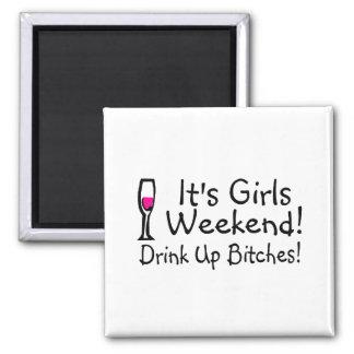 Its Girls Weekend Drunk Up Wine Magnet
