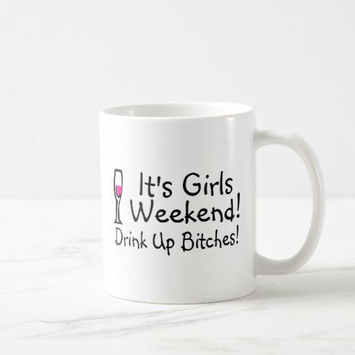 Its Girls Weekend Drunk Up Wine Classic White Coffee Mug