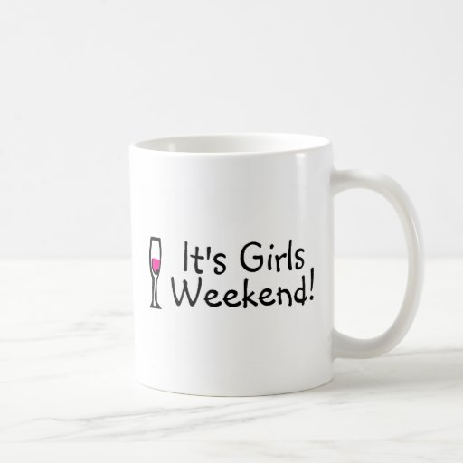 Its Girls Weekend Wine Classic White Coffee Mug