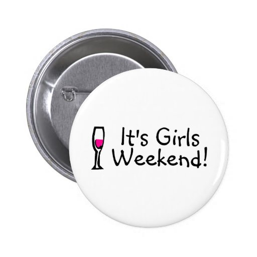 Its Girls Weekend Wine Pin