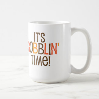 It's Gobblin Time Coffee Mug