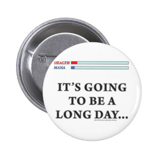 It's Going to be a Long Day Pinback Button