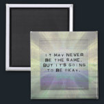 """It&#39;s Going to Be Okay Inspirational Quote Magnet<br><div class=""""desc"""">&#39;It may never be the same,  but it&#39;s going to be okay&#39; inspirational quote against a pretty,  serene lavender,  gray,  and light yellow starburst background.</div>"""