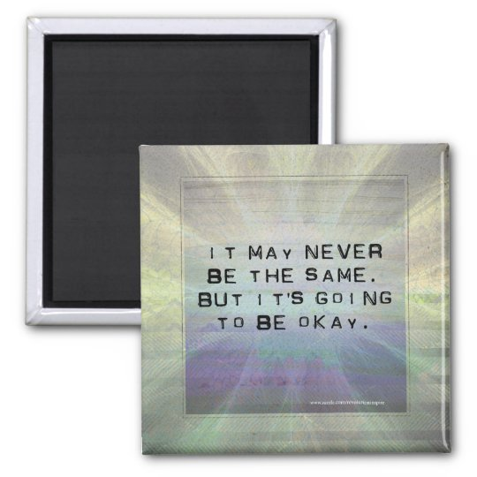 Its Going To Be Okay Inspirational Quote Magnet Zazzlecom