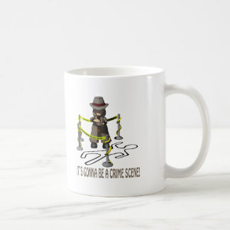 It's Gonna Be A Crime Scene Coffee Mug