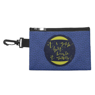 It's Gonna Hurt Because It Matters Accessory Bag