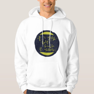It's Gonna Hurt Because It Matters Hooded Pullover