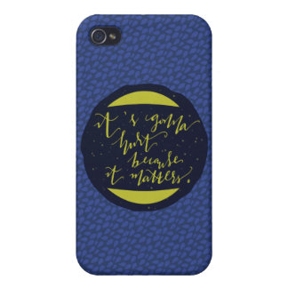 It's Gonna Hurt Because It Matters Cases For iPhone 4