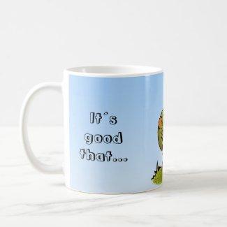 its good that you are here mug mug