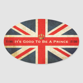 Its Good To Be A Prince Royal Baby Oval Sticker