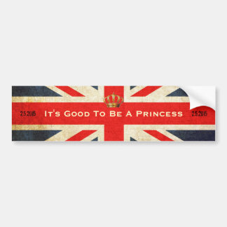 Its Good To Be A Princes Royal Baby Bumper Sticker