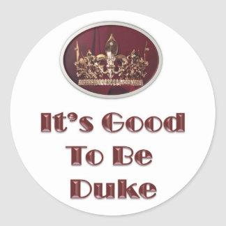 It's Good to be Duke Classic Round Sticker