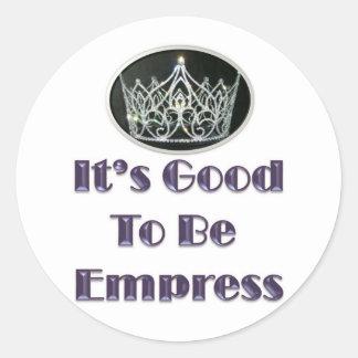 It's Good to be Empress Classic Round Sticker