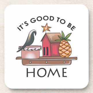 ITS GOOD TO BE HOME BEVERAGE COASTERS
