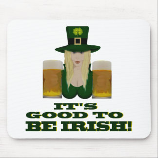 It's good to be Irish! Mouse Pad