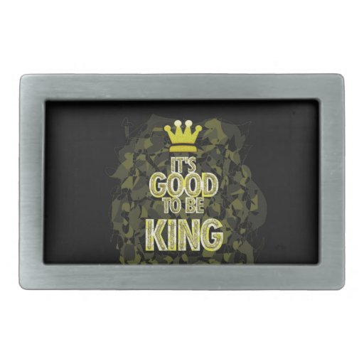 IT'S GOOD TO BE KING. BELT BUCKLES