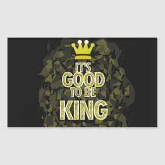 IT'S GOOD TO BE KING. STICKERS