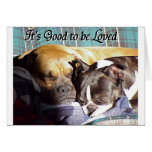 It's Good to be Loved Greeting Card