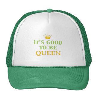 It's Good to be Queen! Trucker Hat