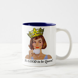 It's GOOD to be Queen! Coffee Mug