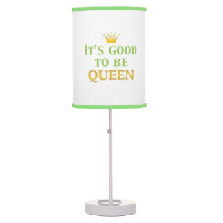 It's Good to be Queen! Table Lamp