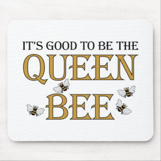 It's Good To Be The Queen Bee Mousepad