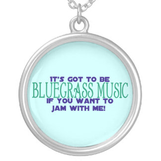 It's Got to Be Bluegrass Music Silver Plated Necklace