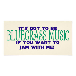 It's Got to Be Bluegrass... Photo Greeting Card