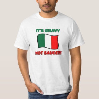 It's Gravy not sauce funny Italian Italy pizza tom T-Shirt