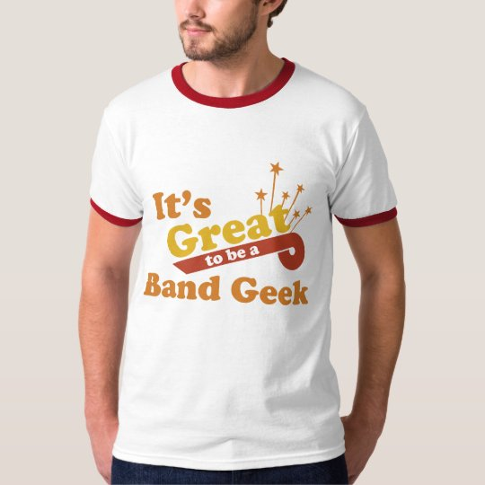 It's Great to Be a Band Geek T-Shirt