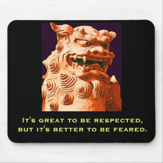 It's great to be respected, but... mouse pad
