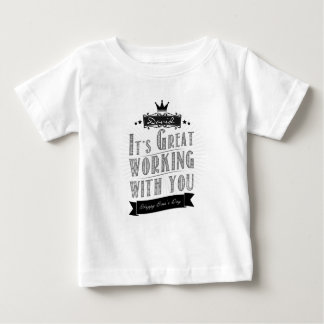 It's Great working with you, Happy Boss's Day Baby T-Shirt