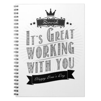 It's Great working with you, Happy Boss's Day Spiral Notebook
