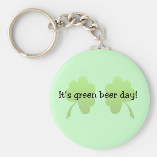 It's Green Beer Day Tshirts and Gifts Key Chain