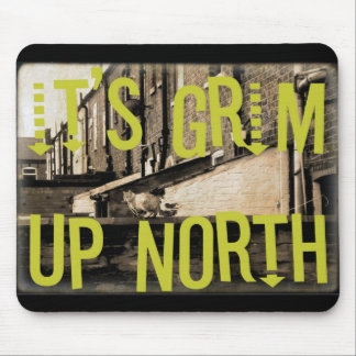 It's Grim Up North Mouse Pad
