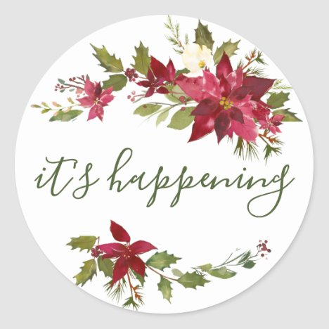 It's Happening Poinsettia Floral Christmas Wedding Classic Round Sticker