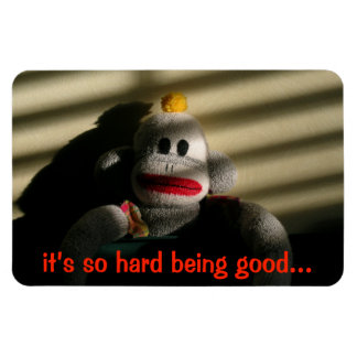 It's Hard Being Good 4x6 Magnet