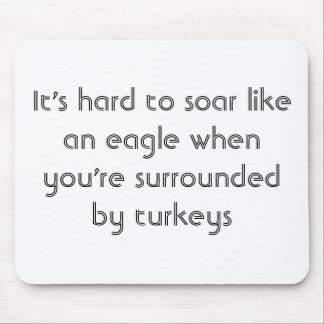 It's hard to soar like an eagle... mouse pad