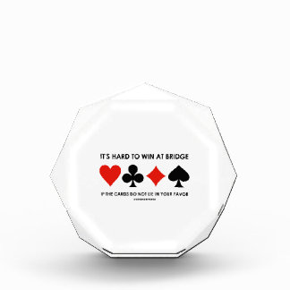 It's Hard To Win At Bridge If The Cards Do Not Lie Acrylic Award