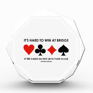 It's Hard To Win At Bridge If The Cards Do Not Lie Award