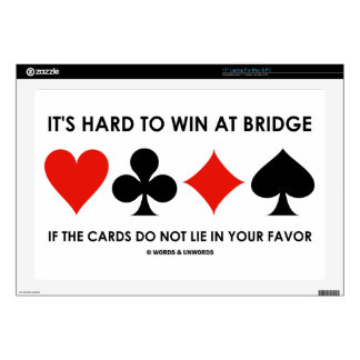 It's Hard To Win At Bridge If The Cards Do Not Lie Laptop Decal