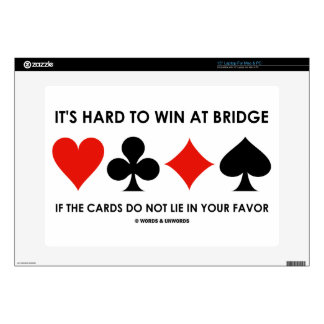 """It's Hard To Win At Bridge If The Cards Do Not Lie Skins For 15"""" Laptops"""
