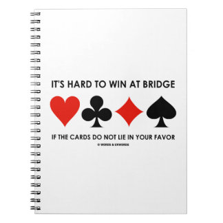 It's Hard To Win At Bridge If The Cards Do Not Lie Spiral Notebook