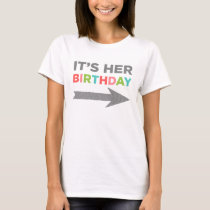 It's Her Birthday (left arrow) T-Shirt